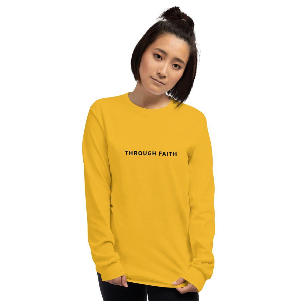 Through Faith Long Sleeve T-Shirts